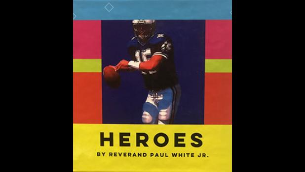 'Heroes' by Rev. Paul White Jr. is now available.
